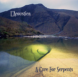 A Cure for Serpents - New album from L'Acoustica